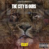 Esjay – The City is Ours