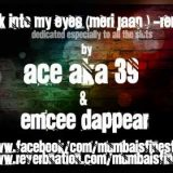 Ace aka 39 ft. Emcee Dappear – Look Into Your Eyes (Meri Jaan) Remix