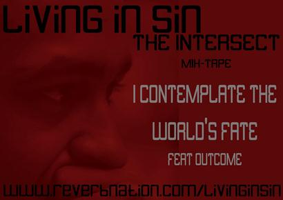 "Sin ""Contemplates The World's Fate"" ft. Outcome"