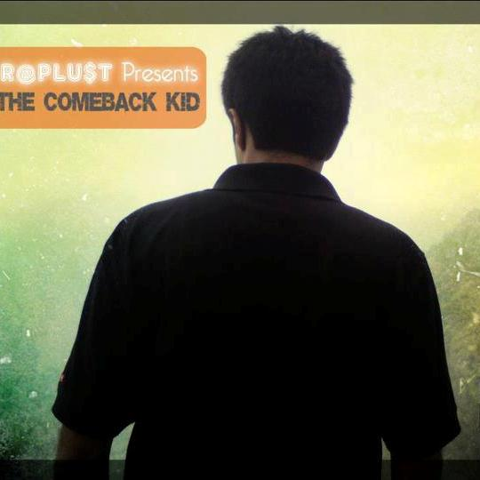 """The Comeback Kid"" – R@PLU$T"