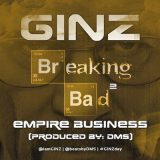 "Ginz releases: ""Breaking Bad II (Empire Business)"