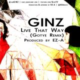 Ginz – Live That Way (Gotye REMIX)