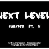 "Sinister – ""Next Level"" feat N"