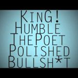 Humble the poet – Polished Bullsh*t  (prod by KinG)