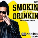 "Drega is ""Smoking & Drinking"" [DHH Exclusive]"