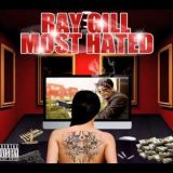 "Ray Gill drops: ""Most Hated"" Mixtape"
