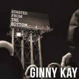 Ginny Kay – Started From The Bottom