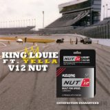 King Louie Ft. Yella – V12 Nut @YellaBoy @KingL