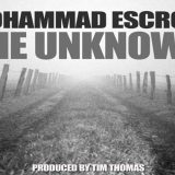 Mohammad Escrow – The Unknown [Prod. Tim Thomas]