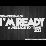 I'm Ready – Sikander Kahlon – (A Message to 'RAMU')