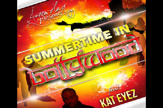 Summer Time In Bollywood – Azeem Haq Ft. Kat Eyez