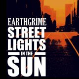 Earthgrime – Street Lights In The Sun