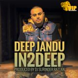 Deep Jandu – IN 2 DEEP ft. DJ Surinder Rattan