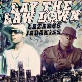 Lazarus Ft Jadakiss – Lay The Law Down