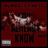 "Mumbai's Finest mixtape ""You Already Know"" finally out!"