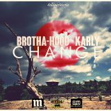 Change – Brotha-Hood Feat. Karly