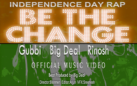 Be The Change [RAP] – Independence Day Special