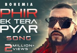 "Bohemia revisits his classic in new track ""Phir Ek Tera Pyar"""